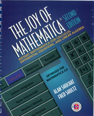 The Joy of Mathematica: Instant Mathematica for Calculus, Differential Equations, and Linear Algebra, Second Edition
