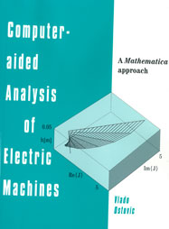 Computer-aided Analysis of Electric Machines: A Mathematica Approach