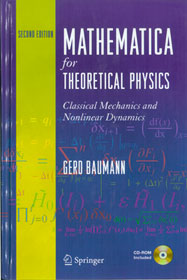 Mathematica for Theoretical Physics: Classical Mechanics and Nonlinear Dynamics, Second Edition