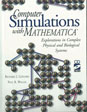 Computer Simulations with Mathematica: Explorations in Complex Physical and Biological Systems