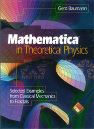 Mathematica in Theoretical Physics: Selected Examples from Classical Mechanics to Fractals
