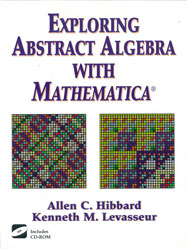 Exploring Abstract Algebra with Mathematica