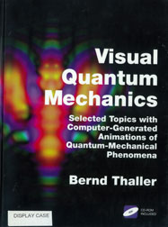 Visual Quantum Mechanics: Selected Topics with Computer-Generated Animations of Quantum-Mechanical Phenomena