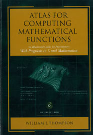 Atlas for Computing Mathematical Functions: An Illustrated Guide for Practitioners with Programs in C and Mathematica