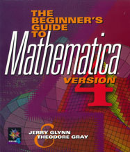 The Beginner's Guide to Mathematica Version 4