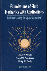 Foundations of Fluid Mechanics with Applications: Problem Solving Using Mathematica