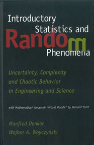 Introductory Statistics and Random Phenomena: Uncertainty, Complexity, and Chaotic Behavior in Engineering and Science