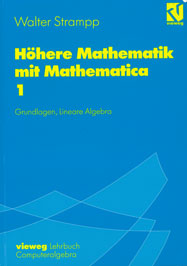 Hhere Mathematik mit Mathematica, Band 1: Grundlagen, Lineare Algebra