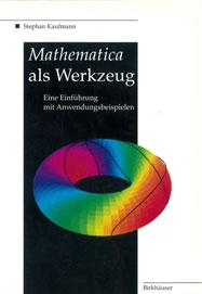 Mathematica als Werkzeug: Eine Einf�hrung mit Anwendungsbeispielen