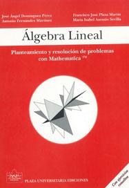 Algebra Lineal: Planteamiento y resoluci�n de problemas con Mathematica
