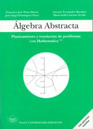 Algebra Abstracta: Planteamiento y resoluci�n de problemas con Mathematica