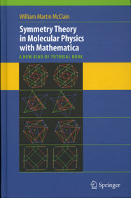 Symmetry Theory in Molecular Physics with <em>Mathematica</em>: A New Kind of Tutorial Book
