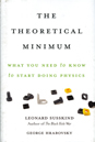 The Theoretical Minimum, What You Need to Know to Start Doing Physics