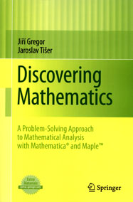 Discovering Mathematics: A Problem-Solving Approach to Mathematical Analysis with Mathematica and Maple