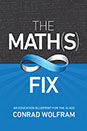 The Math(s) Fix: An Education Blueprint for the AI Age