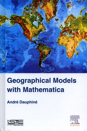 Geographical Models with Mathematica