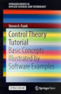 Control Theory Tutorial: Basic Concepts Illustrated by Software Examples