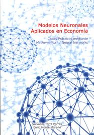 Modelos Neuronales Aplicados en Econom�a, Casos Practicos mediante Mathematica