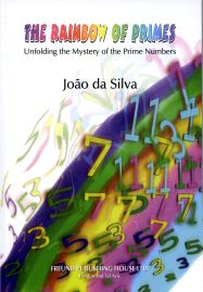 The Rainbow of Primes, Unfolding the Mystery of the Prime Numbers