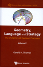 Geometry, Language and Strategy Vol. 2: The Dynamics of Decision Processes