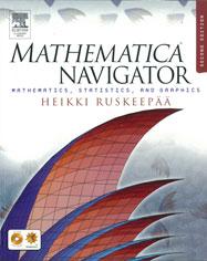 Mathematica Navigator: Mathematics, Statistics, and Graphics, Second Edition