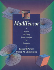 <i>MathTensor</i>: A System for Doing Tensor Analysis by Computer