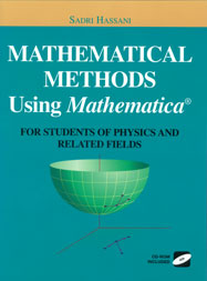 Mathematical Methods Using Mathematica: For Students of Physics and Related Fields