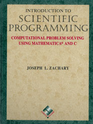 Introduction to Scientific Programming: Computational Problem Solving Using Mathematica and C