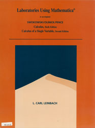 Laboratories Using Mathematica (companion to Calculus, Sixth Edition, and Calculus of a Single Variable, Second Edition, by Swokiwski, Olinick, and Pence)