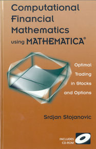Computational Financial Mathematics Using Mathematica: Optimal Trading in Stocks and Options