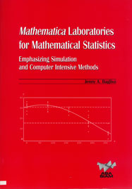 Mathematica Laboratories for Mathematical Statistics: Emphasizing Simulation and Computer Intensive Methods