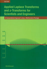 Applied Laplace Transforms and z-Transforms for Scientists and Engineers: A Computational Approach using a Mathematica Package