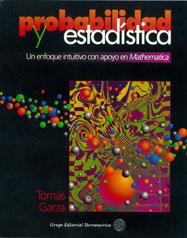 Probabilidad y Estadística: Un enfoque intuitivo con apoyo en Mathematica