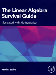 The Linear Algebra Survival Guide Illustrated with Mathematica