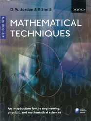 Mathematical Techniques: An Introduction for the Engineering, Physical, and Mathematical Sciences, Fourth Edition