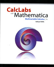 Calclabs with Mathematica for Mutlivariable Calculus, fourth edition