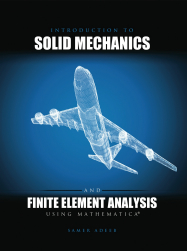 Introduction to Solid Mechanics and Finite Element Analysis Using Mathematica