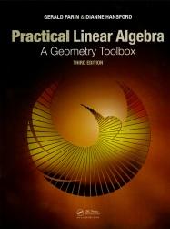 Practical Linear Algebra, A Geometry Toolbox, third edition
