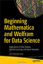 Beginning Mathematica and Wolfram for Data Science