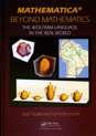 Mathematica Beyond Mathematics: The Wolfram Language in the Real World