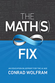 <!--02-->The Math(s) Fix: An Education Blueprint for the AI Age