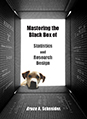 Mastering the Black Box of Statistics and Research Design