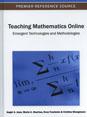 Teaching Mathematics Online, Emergent Technologies and Methodologies