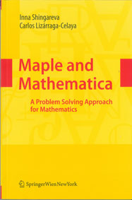 Maple and Mathematica, A Problem Solving Approach for Mathematics