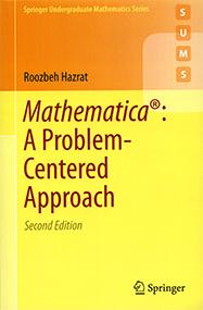 Mathematica: A Problem-Centered Approach, Second Edition