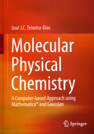 Molecular Physical Chemistry: A Computer-based Approach using Mathematica and Gaussian