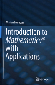 Introduction to Mathematica with Applications