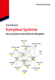 Komplexe Systeme - Neue Ansätze und zahlreiche Beispiele (Complex Systems - New Approaches and numerous examples)