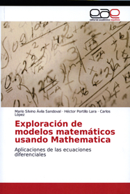 Exploring Mathematical Models Using Mathematica: Applications of Differential Equations
