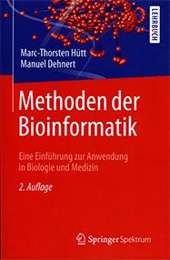 Methoden der Bioinformatik: Eine Einführung zur Anwendung in Biologie und Medizin, 2 Auflage